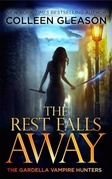 The Rest Falls Away (Volume 1, Edition 2)