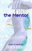 Shaman Machine the Mentor (Edition 1)