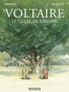 Voltaire. Le culte de l'ironie