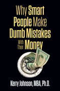 Why Smart People Make Dumb Mistakes with Their Money