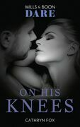 On His Knees (Mills & Boon Dare)
