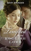 Tempted By The Roguish Lord (Mills & Boon Historical)
