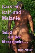Karsten, Ralf und Melanie - Teil 3 ...auf der Motorjacht...