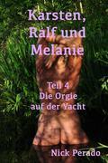 Karsten, Ralf und Melanie - Teil 4 - Die Orgie auf der Yacht