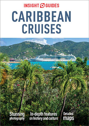 Insight Guides Caribbean Cruises (Travel Guide eBook)