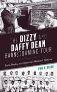The Dizzy and Daffy Dean Barnstorming Tour