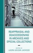 Reappraisal and Deaccessioning in Archives and Special Collections