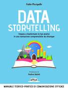 Sfoglia online Data Storytelling: Impara a trasformare le tue analisi in una narrazione comprensibile da chiunque  Manuale teorico-pratico di comunicazione efficace