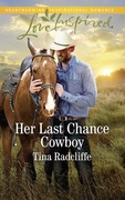 Her Last Chance Cowboy (Mills & Boon Love Inspired) (Big Heart Ranch, Book 4)
