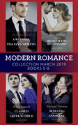Modern Romance March 2019 5-8: A Wedding at the Italian's Demand / Claimed for the Greek's Child / A Virgin to Redeem the Billionaire / Seducing His Convenient Innocent