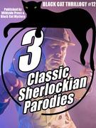 3 Sherlockian  Parodies