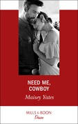 Need Me, Cowboy (Mills & Boon Desire) (Copper Ridge)