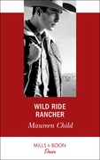 Wild Ride Rancher (Mills & Boon Desire) (Texas Cattleman's Club: Houston, Book 2)