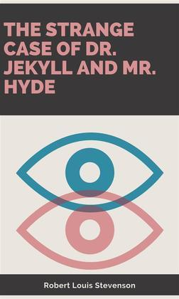 The Strange Case Of Dr. Jekyll And Mr. HydeThe Strange Case Of Dr. Jekyll And Mr. Hyde