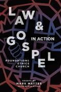 Law & Gospel in Action