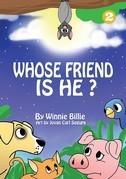 Whose Friend Is He?