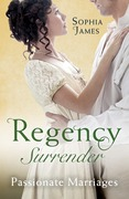 Regency Surrender: Passionate Marriages: Marriage Made in Rebellion / Marriage Made in Hope (Mills & Boon M&B)