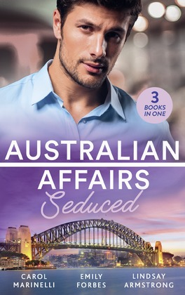 Australian Affairs: Seduced: The Accidental Romeo (Bayside Hospital Heartbreakers!) / Breaking the Playboy's Rules / The Return of Her Past (Mills & Boon M&B)