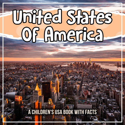 United States Of America: A Children's USA Book With Facts