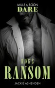 King's Ransom (Mills & Boon Dare) (Kings of Sydney, Book 3)