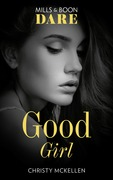 Good Girl (Mills & Boon Dare) (Sexy Little Secrets, Book 2)