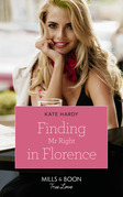 Finding Mr Right In Florence (Mills & Boon True Love)
