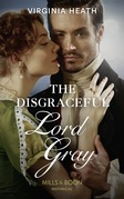 The Disgraceful Lord Gray (Mills & Boon Historical) (The King's Elite, Book 3)