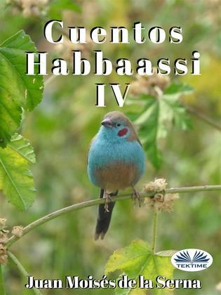 Cuentos Habbaassi IV