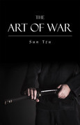 The Art of War: The Strategy of Sun Tzu