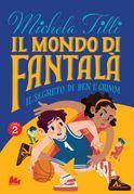 Il mondo di Fantalà 2. Il segreto di Ben e Grimm
