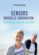 Seniors nouvelle génération : tonifiez votre santé !