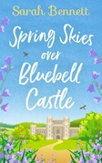 Spring Skies Over Bluebell Castle (Bluebell Castle, Book 1)