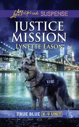 Justice Mission (Mills & Boon Love Inspired Suspense) (True Blue K-9 Unit, Book 3)
