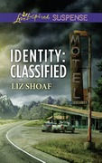 Identity: Classified (Mills & Boon Love Inspired Suspense) (Coldwater Bay Intrigue, Book 4)