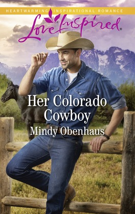 Her Colorado Cowboy (Mills & Boon Love Inspired) (Rocky Mountain Heroes, Book 3)