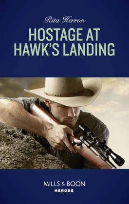 Hostage At Hawk's Landing (Mills & Boon Heroes) (Badge of Justice, Book 4)