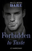 Forbidden To Taste (Mills & Boon Dare) (Billionaire Bachelors, Book 2)