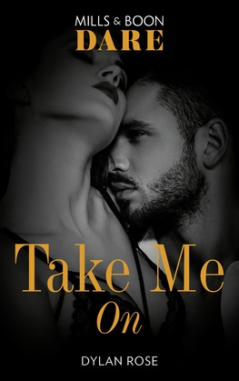 Take Me On (Mills & Boon Dare) (The Business of Pleasure, Book 3)