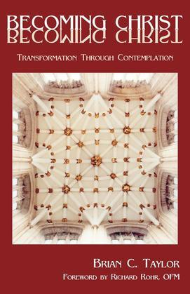 Becoming Christ: Transformation Through Contemplation