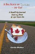 A Big Slice of Canada - to Go!