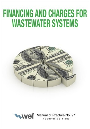 Financing and Charges for Wastewater Systems MOP 27, 4th Edition