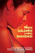 When Baldwin Loved Brenden