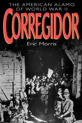 Corregidor: The American Alamo of World War II