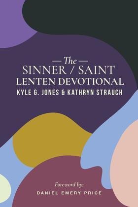 The Sinner/Saint Lenten Devotional