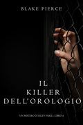 Il Killer Dell'orologio (Un Mistero di Riley Paige—Libro 4)