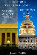 Luke Stone Thriller: Oppose Any Foe (#4) and President Elect (#5)