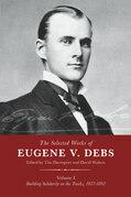 The Selected Works of Eugene V. Debs, Vol. I