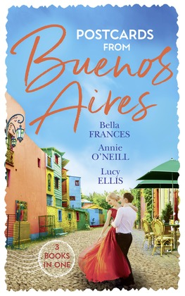 Postcards From Buenos Aires: The Playboy of Argentina / Kept at the Argentine's Command / One Night, Twin Consequences (Mills & Boon M&B)