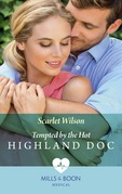 Tempted By The Hot Highland Doc (Mills & Boon Medical)