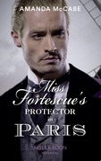 Miss Fortescue's Protector In Paris (Mills & Boon Historical) (Debutantes in Paris, Book 3)